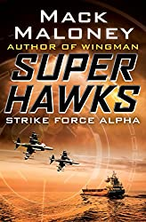 Strike Force Alpha (Superhawks Book 1)