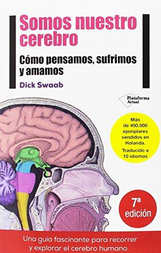 Somos nuestro cerebro (Plataforma Actual) por Dick Frans Swaab