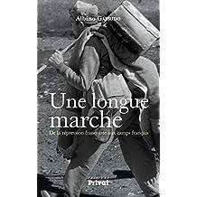 Une longue marche: De la répression franquiste aux camps français