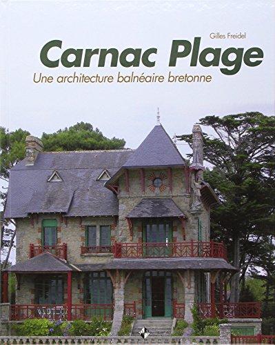Carnac plage : Une architecture balnéaire bretonne par Gilles Freidel