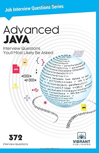 Advanced Java Interview Questions You'll Most Likely Be Asked: Volume 3 (Job Interview Questions)