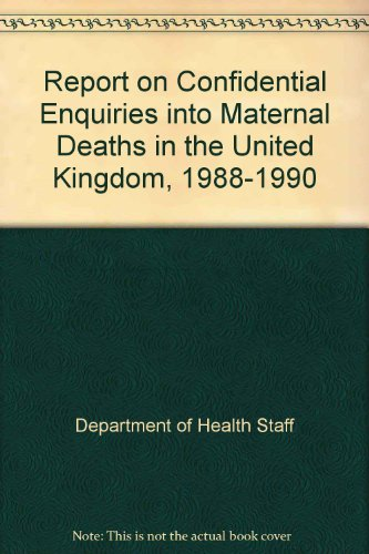 Report on Confidential Enquiries into Maternal Deaths in the United Kingdom, 1988-1990