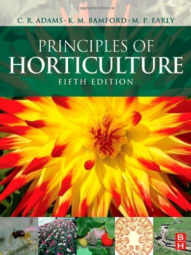 Principles of Horticulture 5th edition by Adams, C R, Early, M P, Bamford, K M (2008) Paperback par C R, Early, M P, Bamford, K M Adams