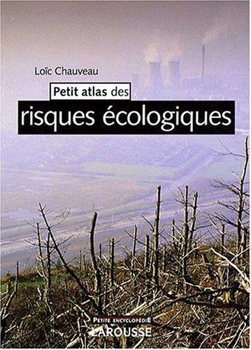 Petit atlas des risques écologiques