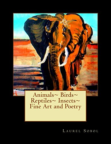 Animals~ Birds~ Reptiles~ Insects~ Fine Art and Poetry (English Edition) -