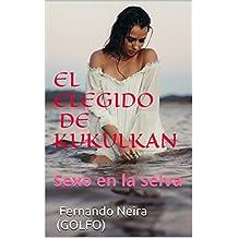 EL ELEGIDO DE KUKULKAN