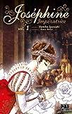 Telecharger Livres Josephine imperatrice Vol 1 (PDF,EPUB,MOBI) gratuits en Francaise