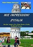 Mie impressioni d'Italia: Una foto viaggio a Pisa, Borgo Poneta e 23 altre località nel Toscana