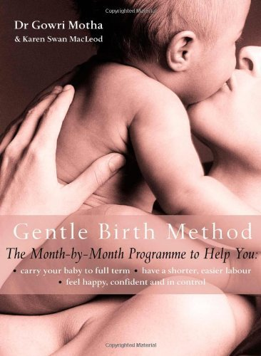 The Gentle Birth Method: The Month-by-month Jeyarani Way Programme by Dr. Gowri Motha (2004-06-21)