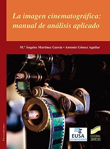 La imagen cinematográfica: manual de análisis aplicado (Ciencias ...