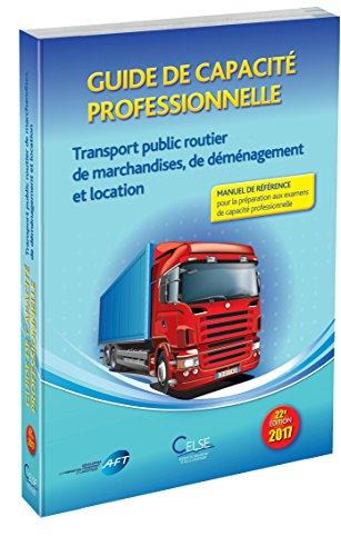 Guide de Capacite Professionnelle Transport Public Routier de Marchandises, de Demenagement et Locat