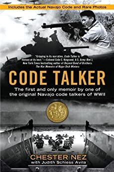 Code Talker: The First and Only Memoir By One of the Original Navajo Code Talkers of WWII von [Nez, Chester, Schiess Avila, Judith]