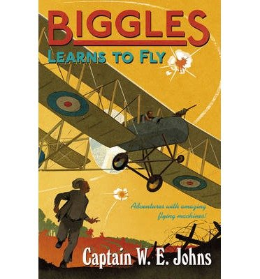 [(Biggles Learns to Fly)] [ By (author) W. E. Johns ] [February, 2014]