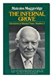 Cover of: Chronicles of Wasted Time: The Infernal Grove v. 2 | Malcolm Muggeridge