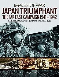Japan Triumphant: The Far East Campaign 1941-1942 (Images of War)