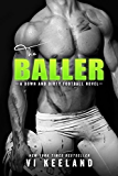 The Baller: A Down and Dirty Football Novel (English Edition)