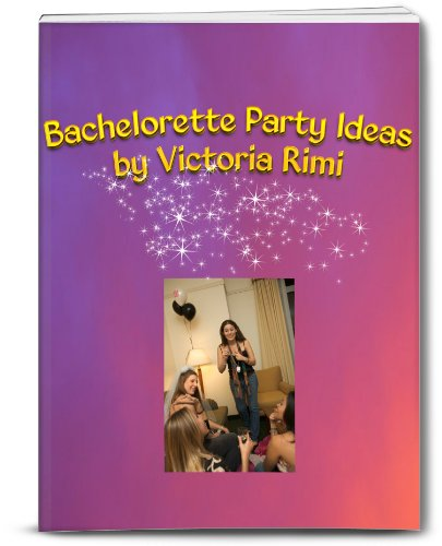 Bachelorette Party Ideas (English Edition) (Bachelorette Party Favor Ideen)