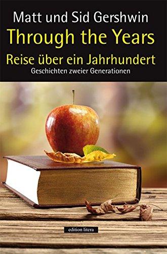 Through the Years. Reise über ein Jahrhundert: Geschichten zweier Generationen (edition litera)