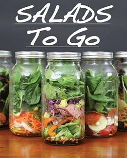 Salads To Go (English Edition) von [Ricafranca, Arnel]