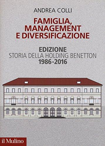 famiglia-management-e-diversificazione-storia-della-holding-benetton-edizione-1994-2014