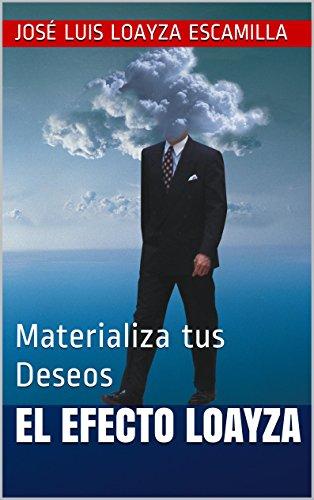 El Efecto Loayza: Materializa tus Deseos