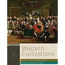 Western Civilizations: Their History & Their Culture (Seventeenth Edition) (Vol. 2) 17th edition by Coffin, Judith, Stacey, Robert, Cole, Joshua, Symes, Carol (2011) Paperback