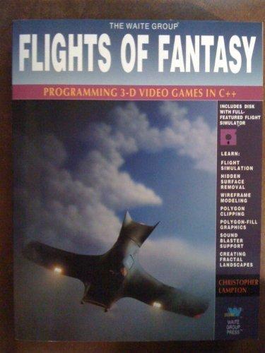 Preisvergleich Produktbild Flights of Fantasy: Programming 3d Video Games in C++ / Book and Disk: Programming 3D Video Games in Borland C