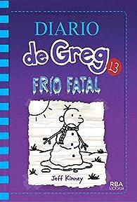 Diario de Greg 13: Frio Fatal par Jeff Kinney