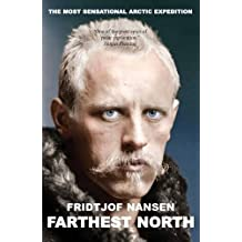 Farthest North: The Voyage and Exploration of the Fram and the Fifteen Month's Expedition