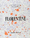 : Florentine: The True Cuisine of Florence