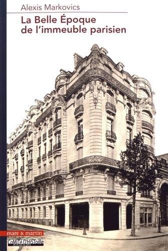 La belle époque de l'immeuble parisien