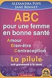 ABC pour une femme en bonne santé - Amour, Bien-être, Contraception