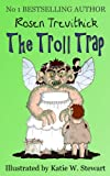 The Troll Trap (Smelly Trolls Book 1) by Rosen Trevithick