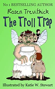 The Troll Trap (Smelly Trolls Book 1) (English Edition) de [Trevithick, Rosen]