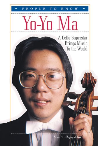 Yo-Yo Ma: A Cello Superstar Brings Music to the World (People to Know) Chippendale Serie