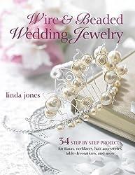 Wire & Beaded Wedding Jewelry & Accessories by Linda Jones (January 12, 2012) Paperback