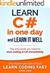 C#: Learn C# in One Day and Learn It...