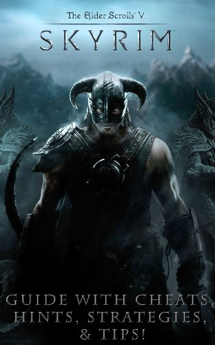 The NEW (2015) Complete Guide to: Skyrim Game Cheats AND Guide Tips & Tricks, Strategy, Walkthrough, Secrets, Download the game, Codes, Gameplay and MORE! (English Edition) (Spielen, 2015 Xbox Spiel)