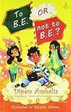 To B.E. or Not to B.E.? price comparison at Flipkart, Amazon, Crossword, Uread, Bookadda, Landmark, Homeshop18