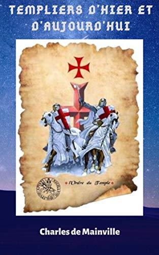 Couverture du livre Templiers d'hier et d'aujourd'hui.