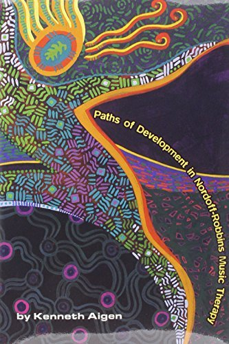 Paths of Development in Nordoff-Robbins Music Therapy by Kenneth Aigen (1998-01-01)