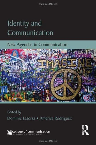 Identity and Communication: New Agendas in Communication (New Agendas in Communication Series)