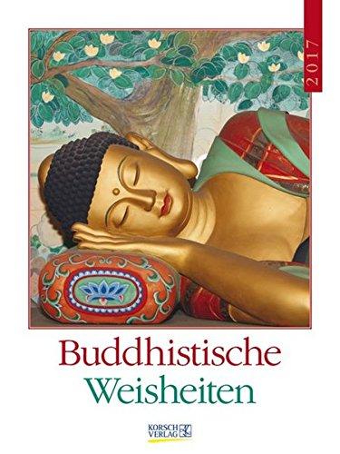 Buddhistische Weisheiten 2017 Literatur-Wochenkalender