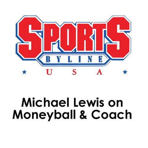 Michael Lewis on Moneyball & Coach