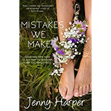 Mistakes We Make: A beautifully written and thought provoking romance
