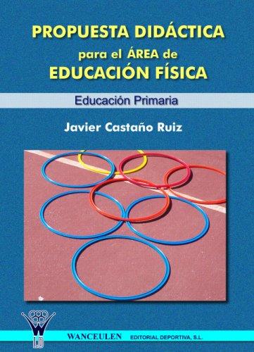Propuesta Didactica Para El Área De Educación Física -Educ.Primaria- por Javier Castaño Ruiz
