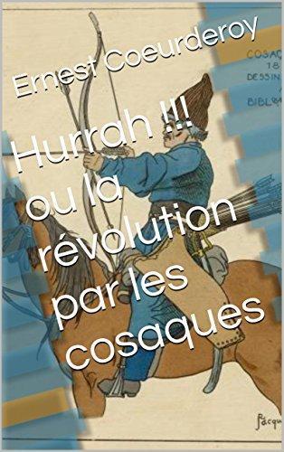 Hurrah !!! ou la révolution par les cosaques par Ernest Coeurderoy