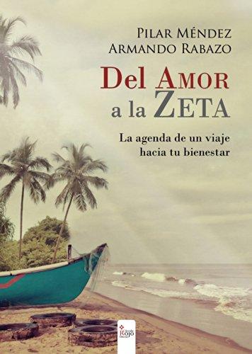 Del Amor a la Zeta: La agenda de un viaje hacia tu bienestar por Pilar Mendez