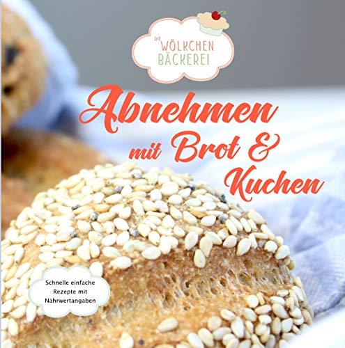 Abnehmen mit Brot und Kuchen: Die Wölkchenbäckerei par Güldane Altekrüger