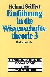 Einführung in die Wissenschaftstheorie Bd. 3: Handlungstheorie, Modallogik, Ethik, Systemtheorie (Beck'sche Reihe)